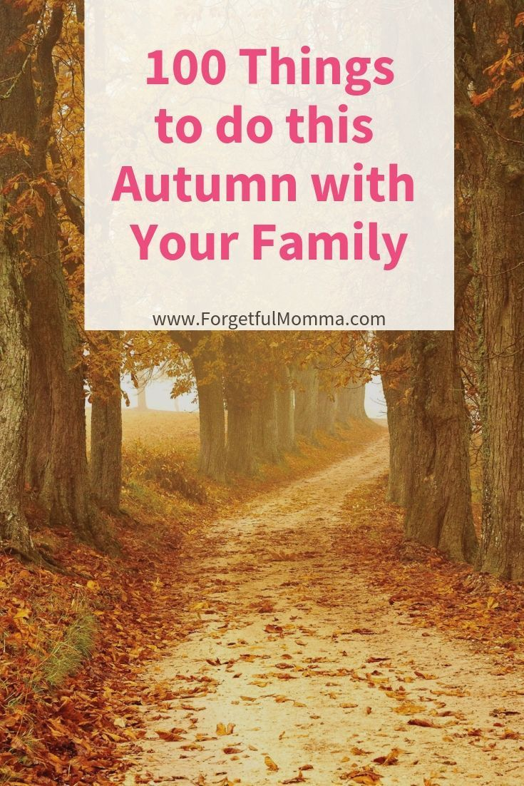 100 Things to Do this Autumn with Your Family #bucketlist #100things #autumn #funwithfamily #familytime