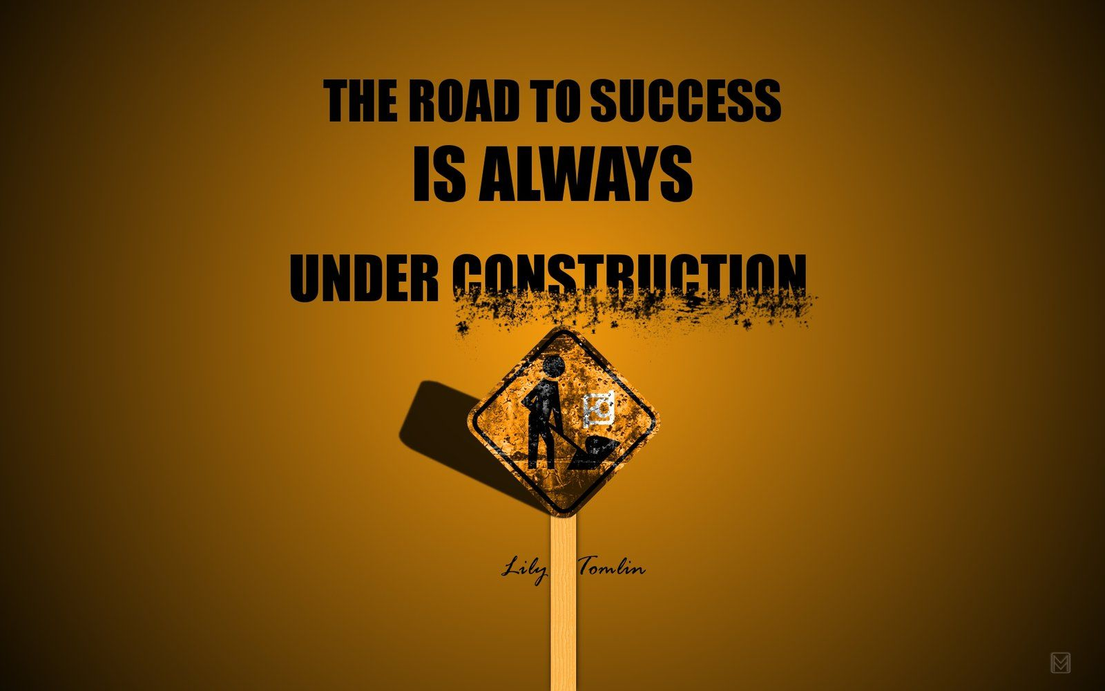 Construction Quotes The Road To Successful Is Always Under Construction