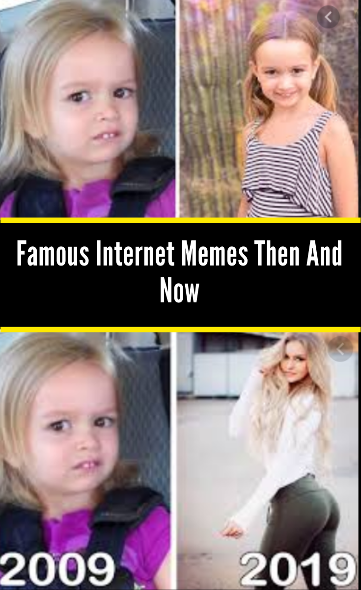 Everyone S Favorite Memes Are All Grown Up Here S What They Look Like Now Famous Memes Memes Internet Memes