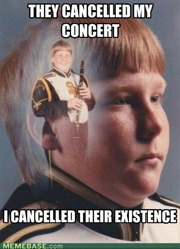 Gotta love PTSD clarinet kid. No...actually have to.. or he'll kill you.