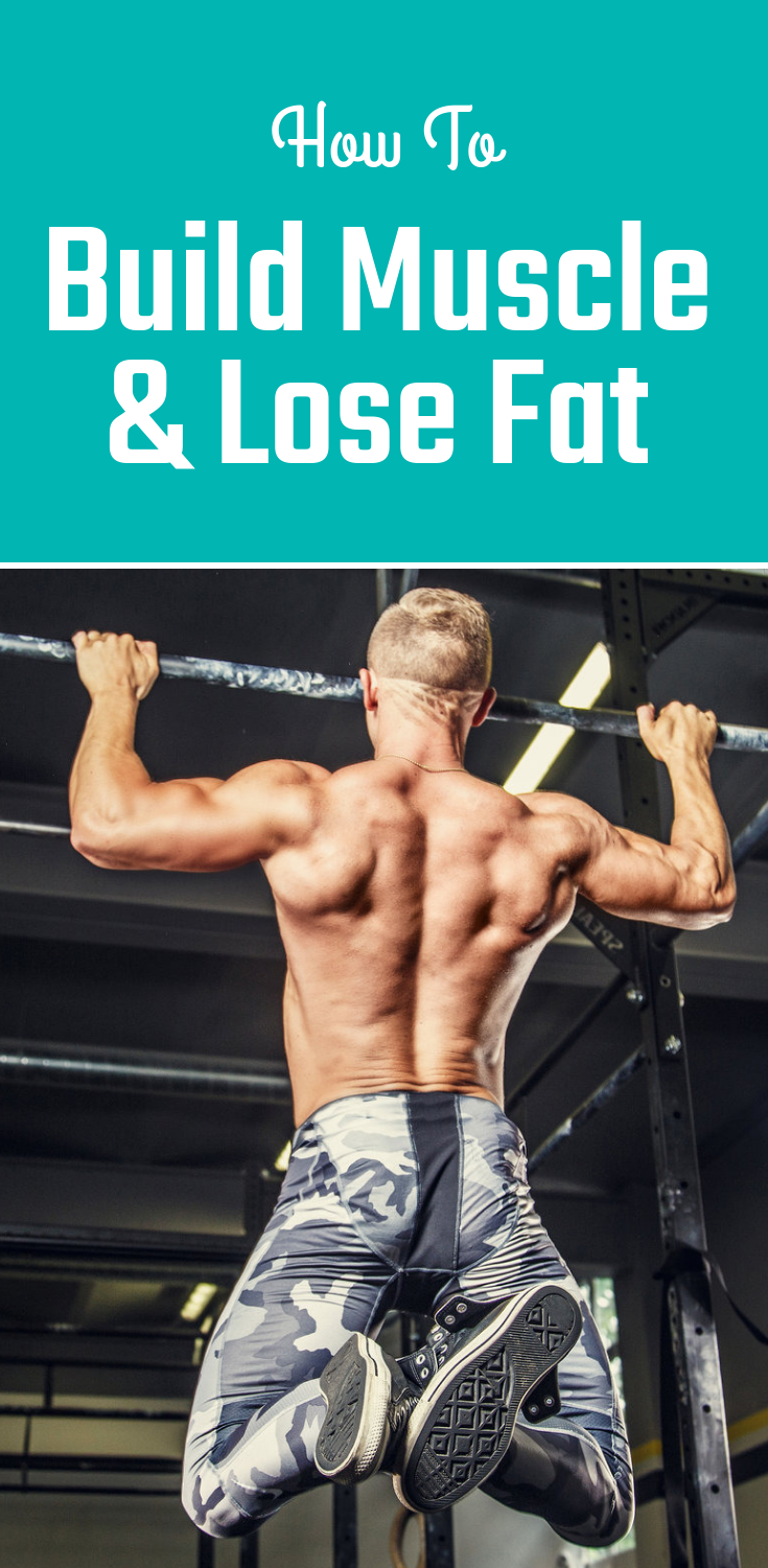 How To Build Muscle Lose Fat At The Same Time The