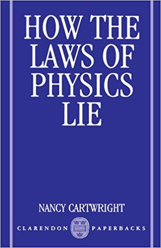 How The Laws Of Physics Lie 9780198247043 Nancy Cartwright Books Physics Modern Physics Nancy Cartwright