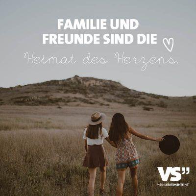 Familie und Freunde sind die Heimat des Herzens. | Zitate