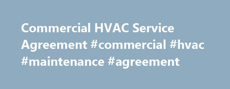 Commercial HVAC Service Agreement #commercial #hvac #maintenance - service agreement