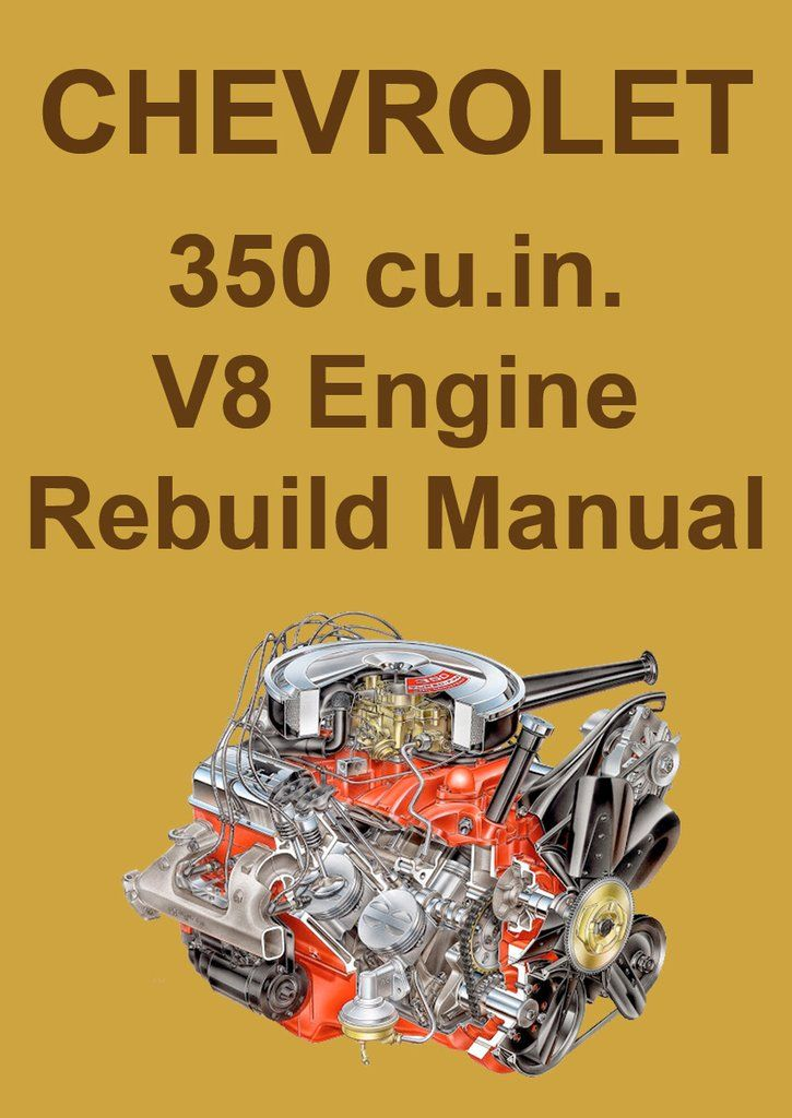 chevrolet 350 cu in v8 engine overhaul manual chevrolet car rh pinterest co uk Car Engine Overhaul haynes chevy engine overhaul manual
