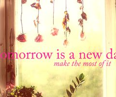 There's always a brand new day