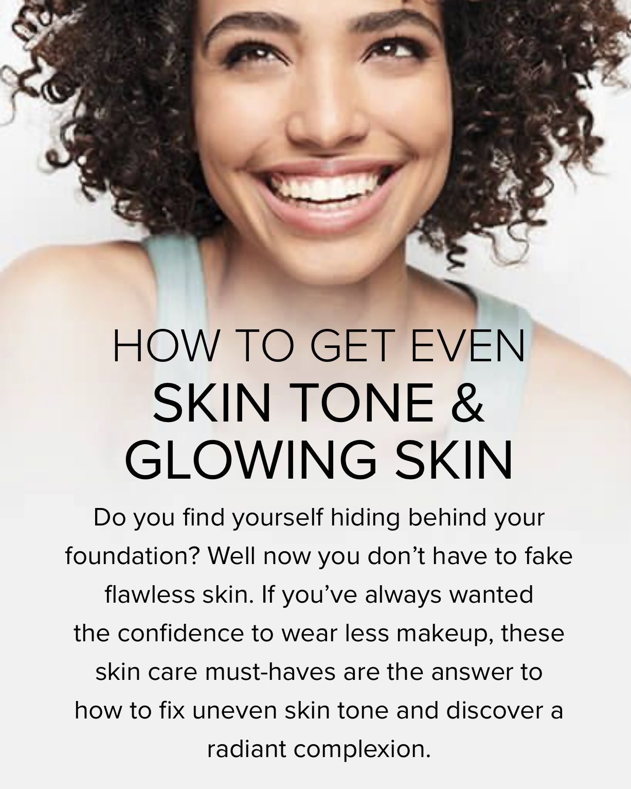 How To Get Even Skin Tone And Glowing Skin Natural Glowing Skin Even Skin Tone Glowing Skin