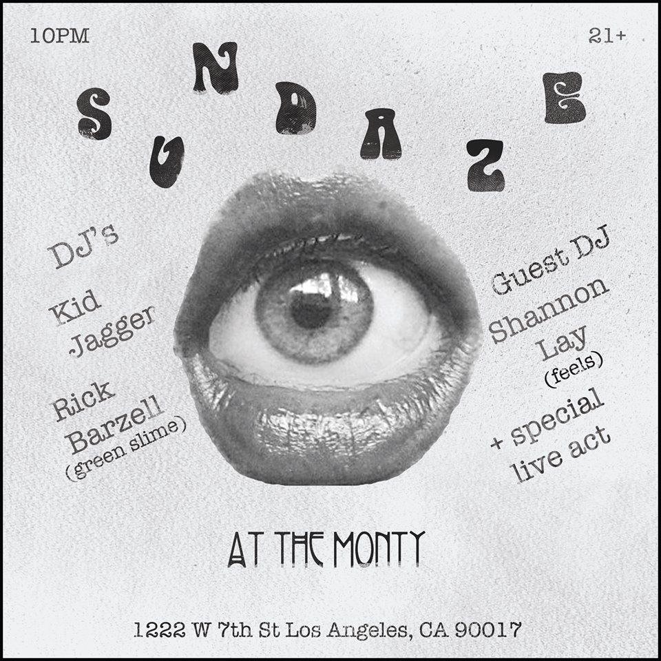 Sundaze tonight!! Shannon Lay of the band Feels DJing with special performances by Slow White and from Portland, PASS! No cover!