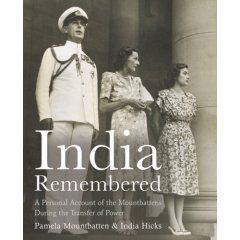 India Remembered By Pamela Mountbatten And India Hicks In March 1947 Her Father Lord Mountbatten Became The Last Viceroy Of India Hicks India Book Uk History