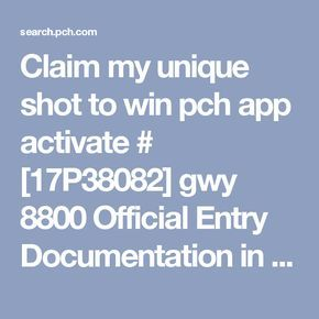 Claim my unique shot to win pch app activate # [17P38082] gwy 8800 Official Entry Documentation in funds authorized I Jesus Macias accept and claim my prize entry number award Giveaway number 8800