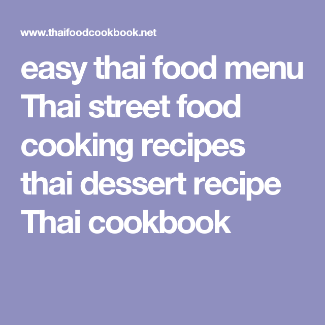 Easy thai food menu thai street food cooking recipes thai dessert easy thai food menu thai street food cooking recipes thai dessert recipe thai cookbook forumfinder Choice Image