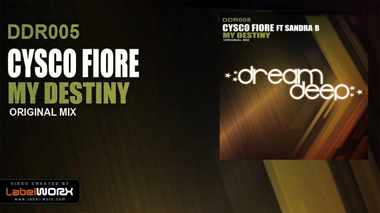Cysco Fiore ft Sandra B - My Destiny (Original Mix)
