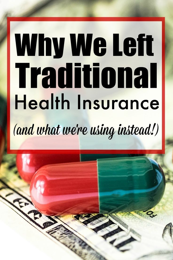 Why We Left Traditional Health Insurance Best Health Insurance