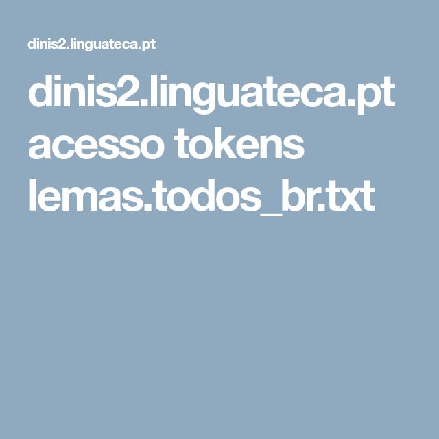 Dinis2 Linguateca Pt Acesso Tokens Lemas Todos Br Txt
