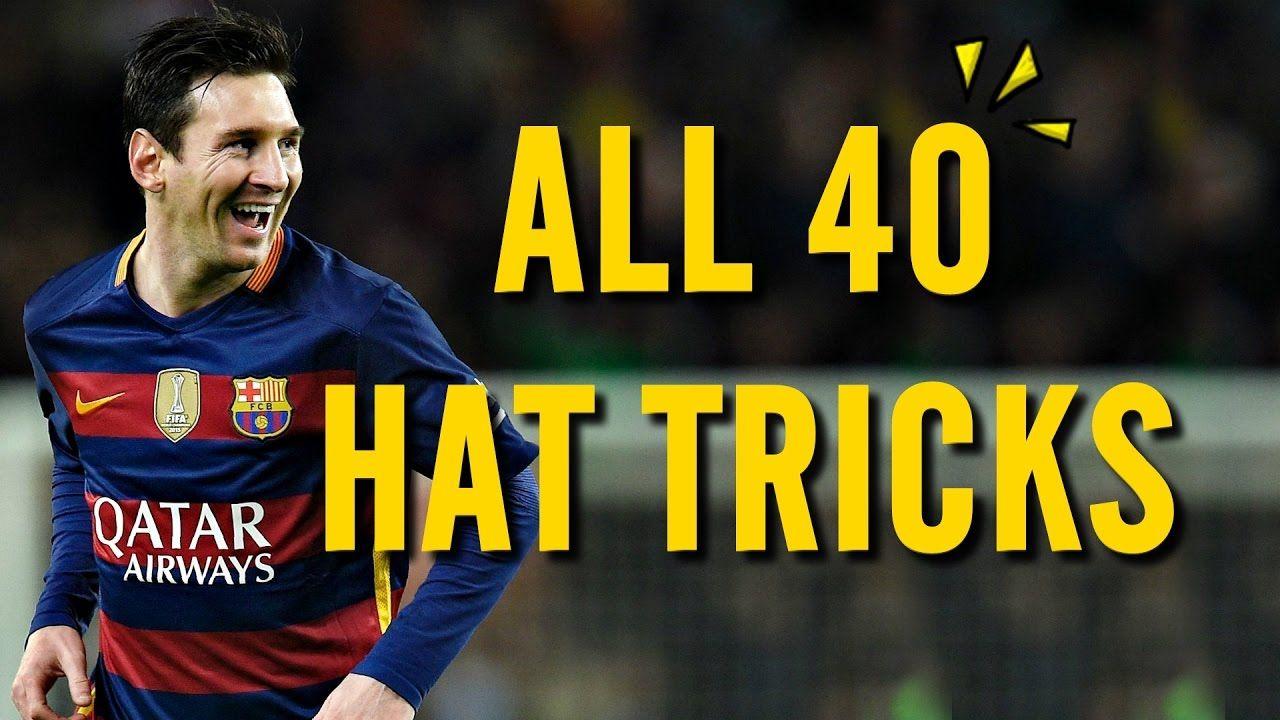 Lionel Messi All 40 Hat Tricks In His Career Lionel Messi Messi Career
