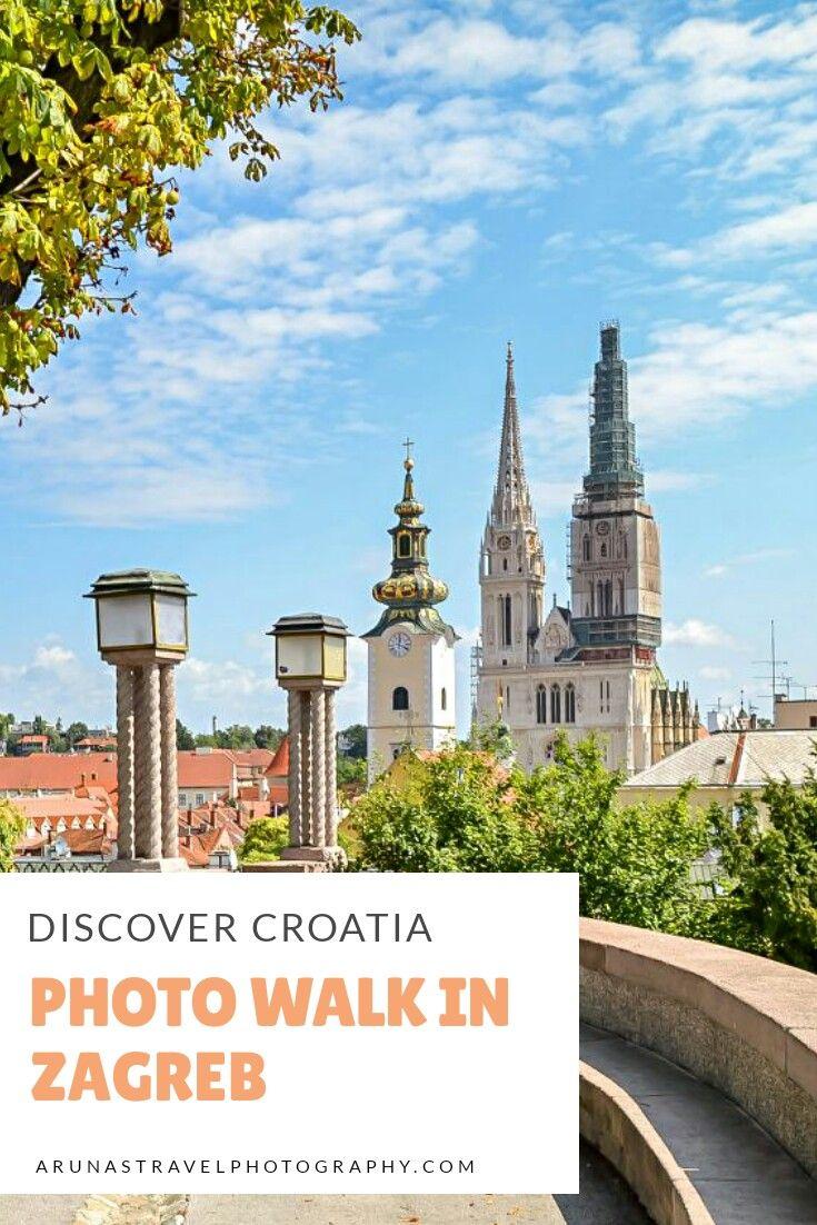 Discover Croatia Photo Walk In Zagreb Zagreb Croatia Zagreb Croatia