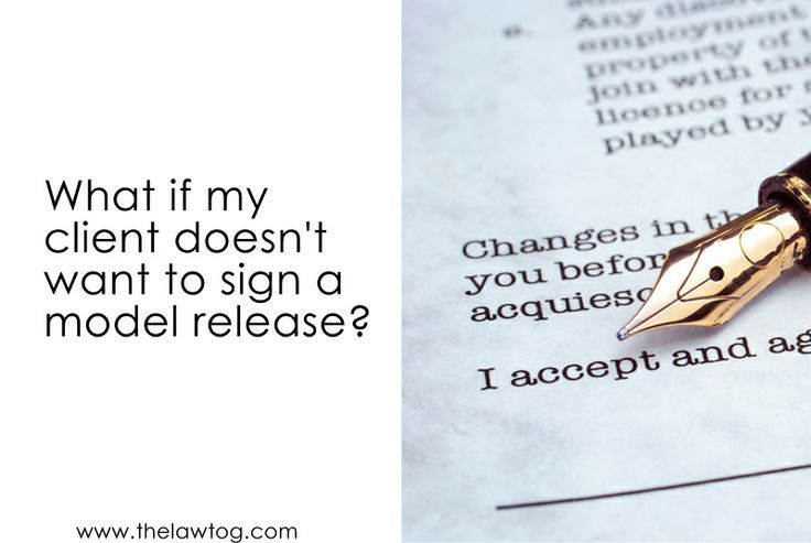 What if my client doesnu0027t want to sign a model release form - photographer release forms