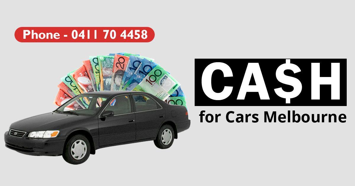 Cash for Cars Melbourne Scrap car, Car, Cars