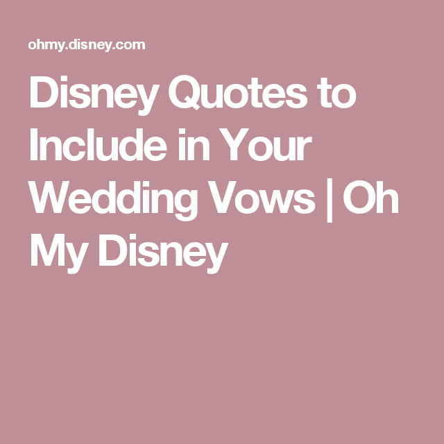 Disney Wedding Quotes Disney Quotes To Include In Your Wedding Vows  Oh My Disney