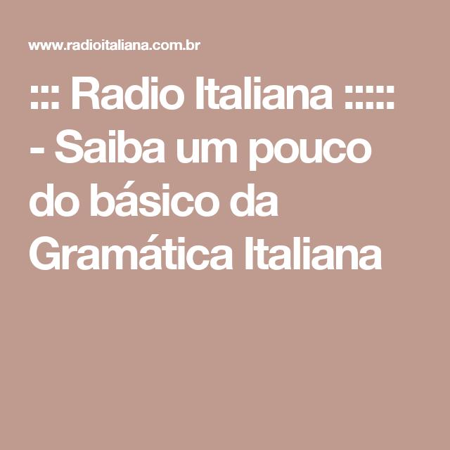 ::: Radio Italiana ::::: - Saiba um pouco do básico da Gramática Italiana