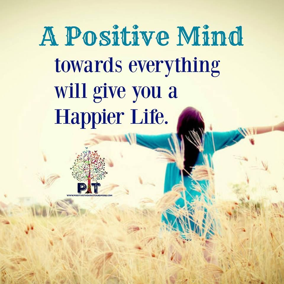 Happy And Positive Life Quotes: Positive Quotes A Positive Mind Towards Everything Will