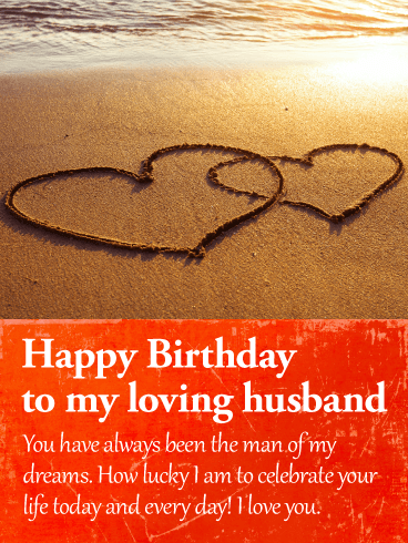 Happy Birthday Wishes Card For Husband To Loved Ones On Greeting Cards By Davia Its 100 Free And You Also Can Use Your