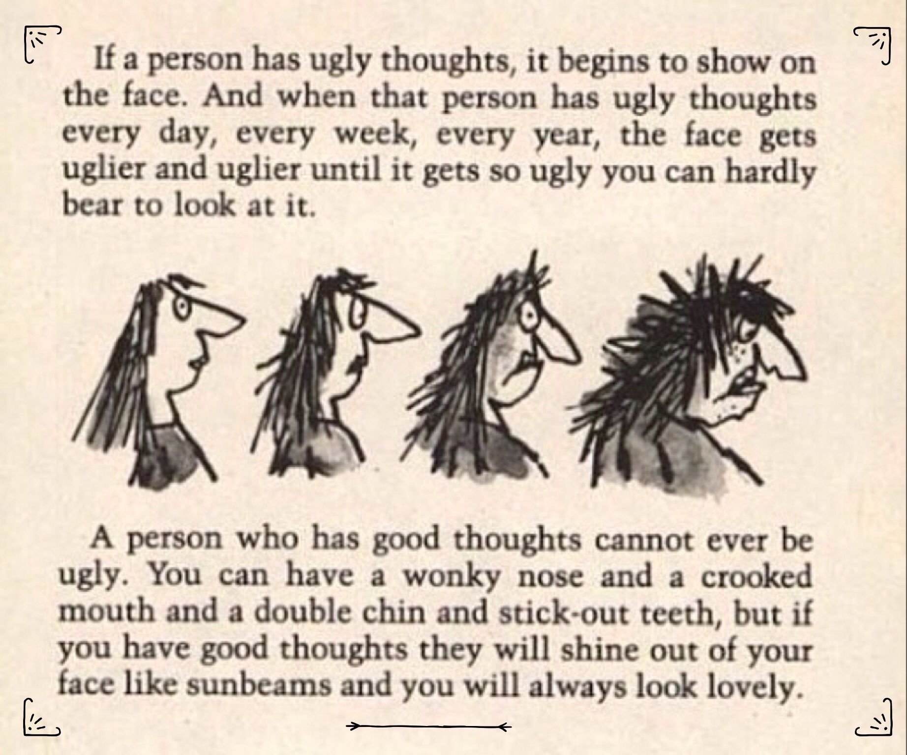 The Twits by Roald Dahl. Great quote.