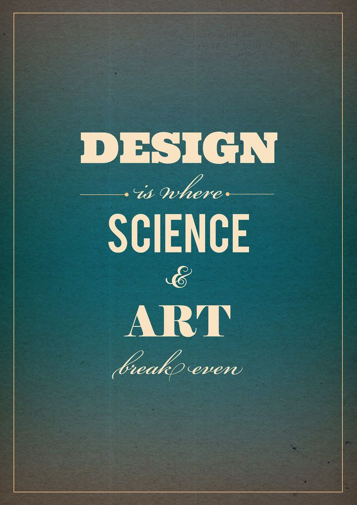 design is where science and art break even typography anyone