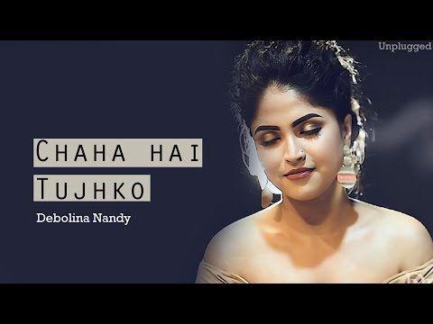Chaha Hai Tujhko Chahunga Har Dam Unplugged Cover Mann Female