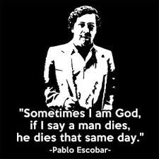 Image result for pablo escobar quotes mango - Pablo escobar zitate ...