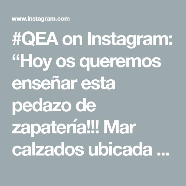 Qea On Instagram Hoy Os Queremos Enseñar Esta Pedazo De Zapatería Mar Calzados Ubicada En Málaga Capital En C Martínez De La Rosa 94 Una De Las