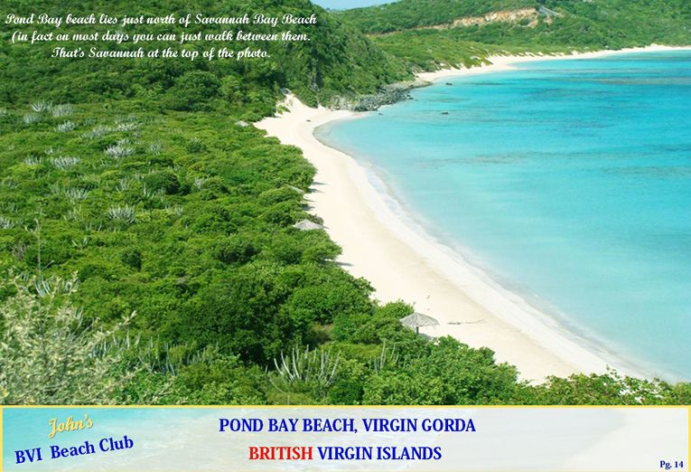 Just around the point from Savanaha is another beautiful beach. Pond Bay.
