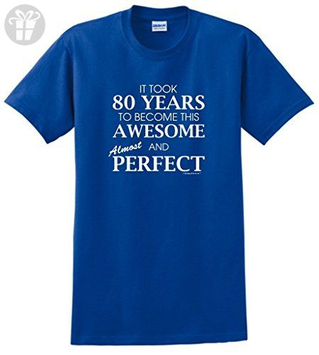 80th Birthday Decorations Gifts For All Awesome Almost Perfect T Shirt Large Royal