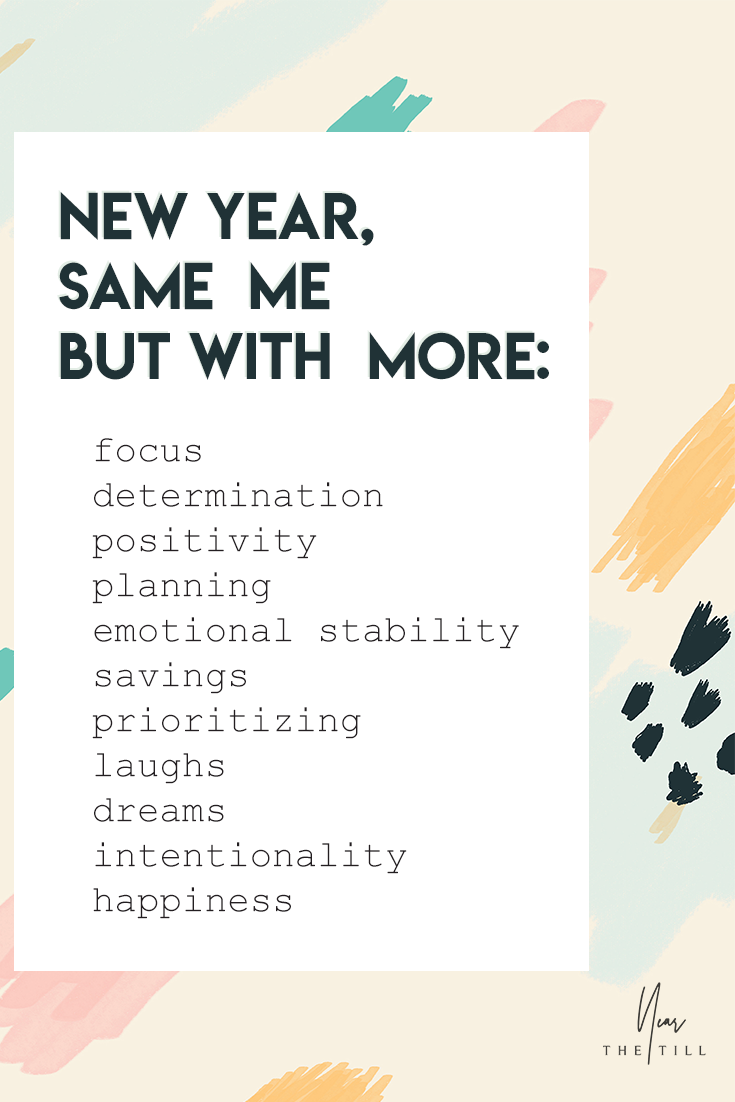 new year same me but more focus determination positivity