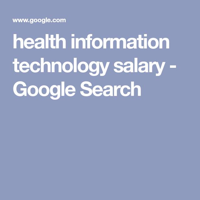 Health Information Technology Salary Google Search Information Technology Technology Job Health
