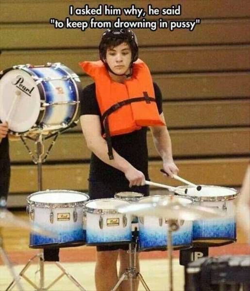 Drummer Was Asked Why He Wears A Life Jacket While Drumming Funny Pictures Funny Memes Funny Images