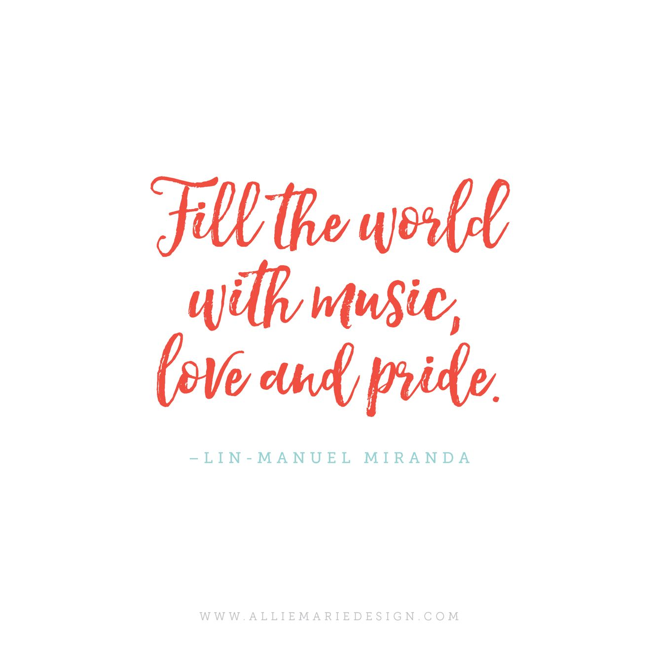 Love And Pride Quotes Sayings: Fill The World With Music, Love And Pride.