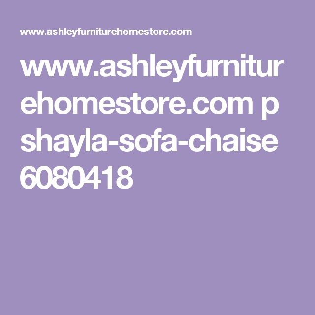Www Ashleyfurniturehomestore Com P Shayla Sofa Chaise 6080418