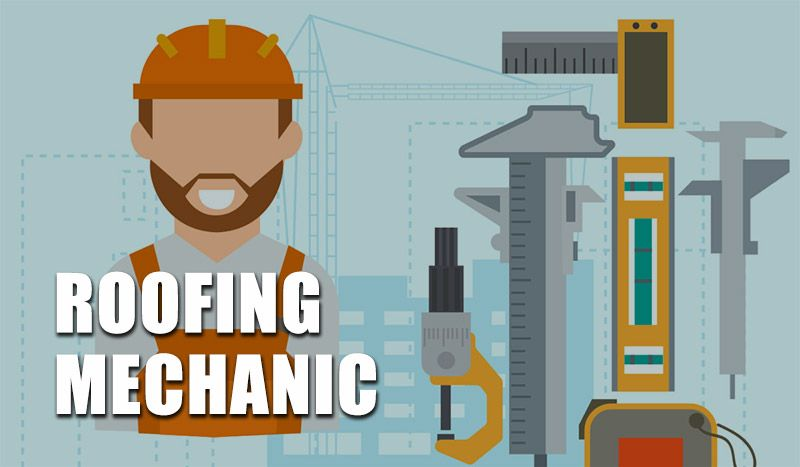 Roofing Mechanic Career In 2020 General Contractor Contractors Roofing Contractors