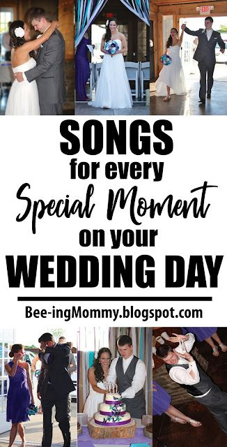 Songs for Every Special Moment on your Wedding Day: First Dance, Garter Toss, Cake Cutting, even Dance Songs for the Reception
