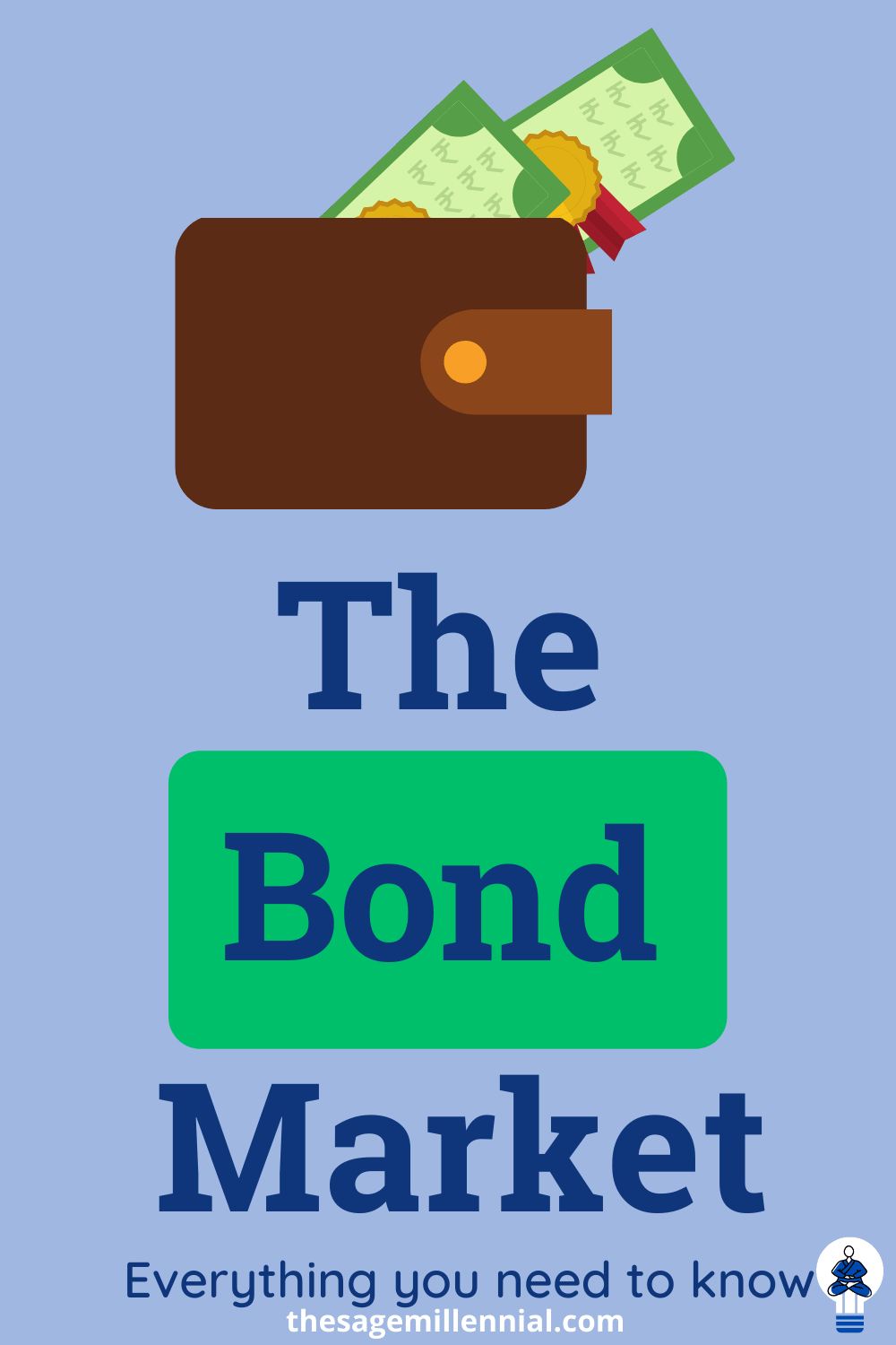 The Bond Market What You Need To Know In 2020 Bond Market Personal Financial Planning Investing Strategy