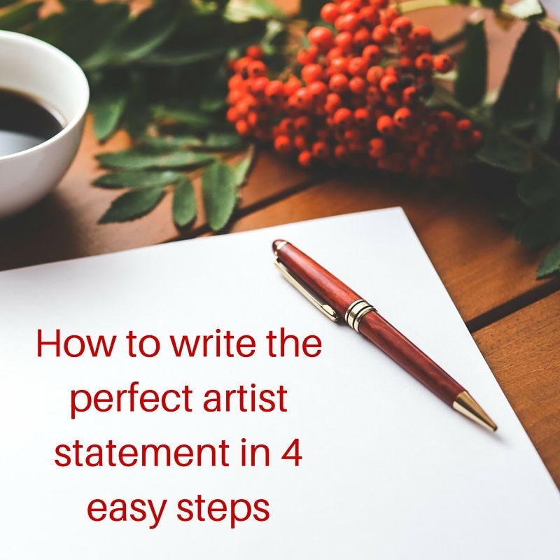 How to write the perfect artist statement in 4 easy steps