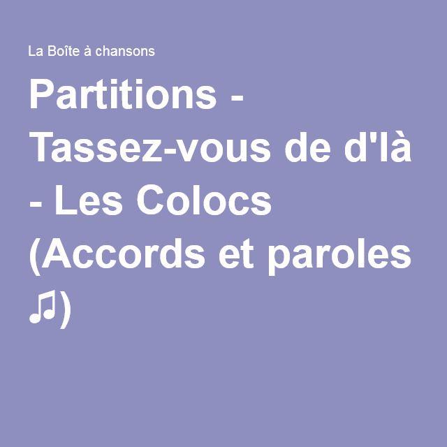 Et De Partitions Vous D'là Paroles Les Colocsaccords Tassez kOuZiPX