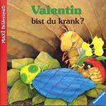 Valentin ist krank, por Paloma Wensell. Ilustraciones de Ulises Wensell. Ravensburg: Maier, 1992.