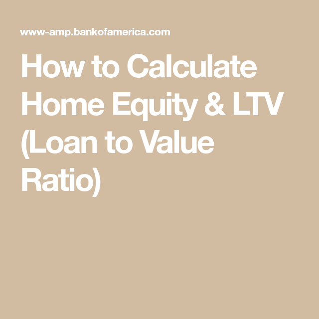 How To Calculate Home Equity Ltv Loan To Value Ratio Home Equity Mortgage Calculator Equity