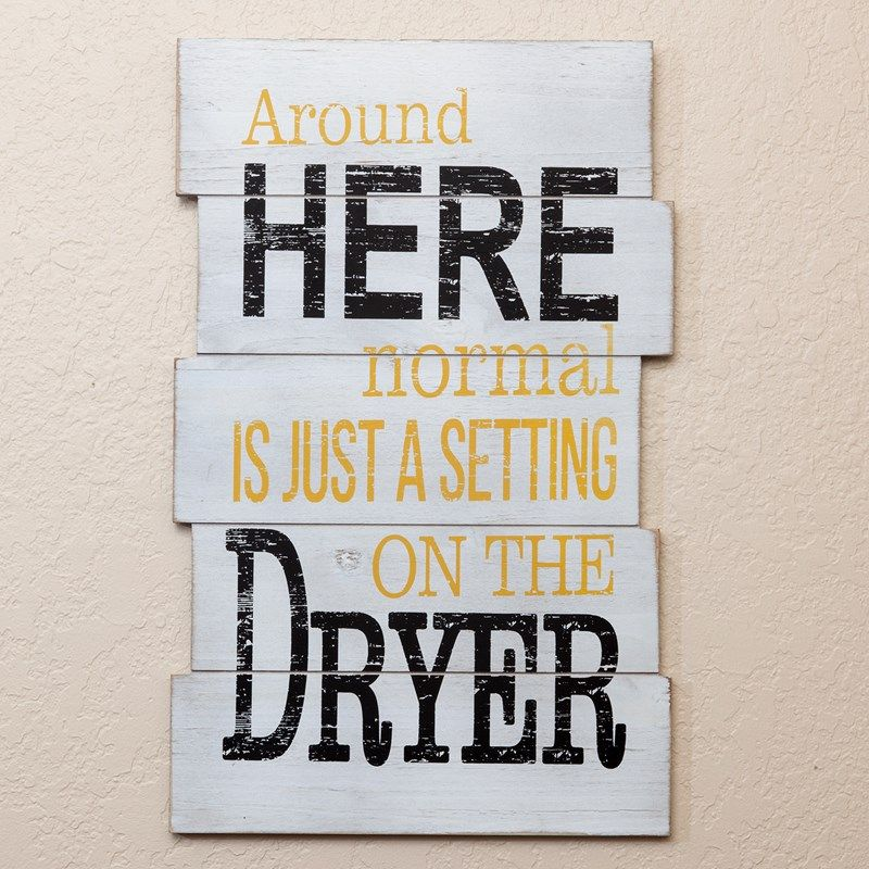"""Normal is a Setting on the Dryer"" Wall Decor ..."