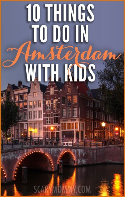 10 Things To Do In Amsterdam With Kids | The Scary Mommy Travel