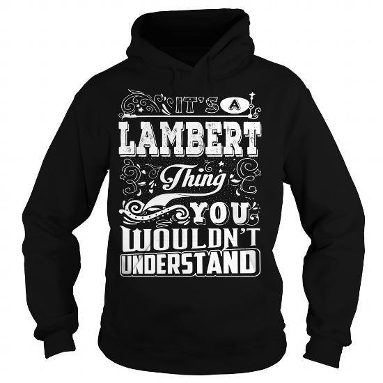 LAMBERT 170216 - #wet tshirt #hipster sweater. ORDER NOW => https://www.sunfrog.com/LifeStyle/LAMBERT-170216-90747813-Black-Hoodie.html?68278