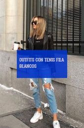 15 more outfits con tenis fila blancos