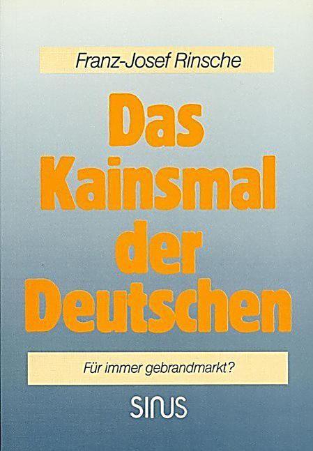 Das Kainsmal der Deutschen. Franz J Rinsche,. Kartoniert (TB) - Buch